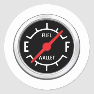 Full tank, Empty wallet Classic Round Sticker