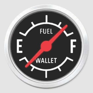Full tank, Empty wallet Round Sticker