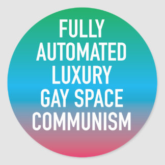 Fully Automated Luxury Gay Space Communism Sticker