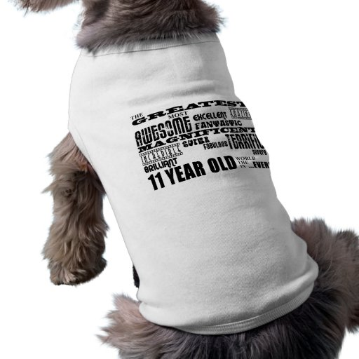 Fun 11th Birthday Party Greatest Eleven Year Old Doggie T Shirt