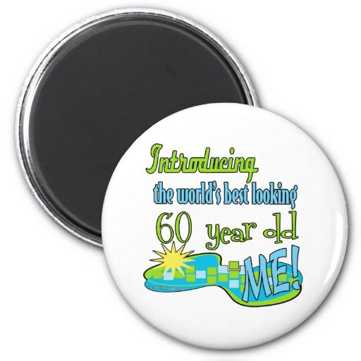 Fun 60th Birthday Gifts Magnet