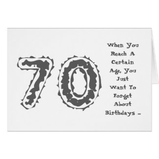 Fun, 70th birthday, forget about it, gray, white. card