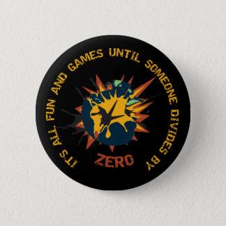 Fun and Games Divide by Zero Math Teacher Pin