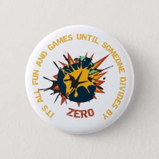 Fun and Games Divide by Zero Math Teacher Pin