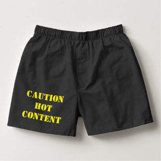 Fun and Humor Caution Hot Content Boxers