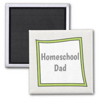 Fun and Quirky Home School Dad Magnet