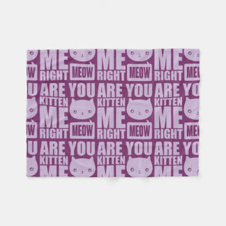 Fun Are You Kitten Me Right Meow Fleece Blanket