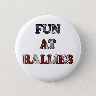 Fun At Rallies 2 Inch Round Button