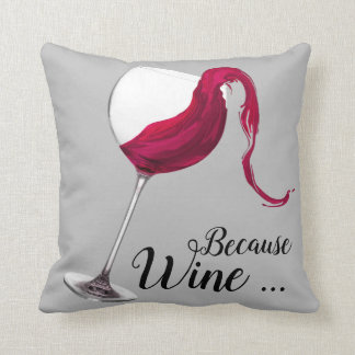 "Fun ""Because Wine"" Pillow"