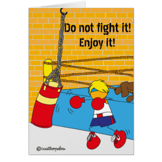 Fun Birthday card, Do not fight it! Card