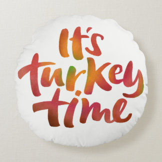 Fun Colorful It's Turkey Time Thanksgiving Dinner Round Pillow