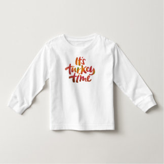 Fun Colorful It's Turkey Time Thanksgiving Dinner Toddler T-shirt