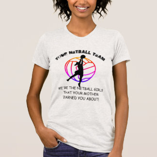 Fun Custom Team Slogan Player Design Netball Trip T-Shirt