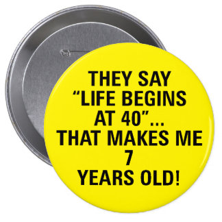 Fun Customizable Button for Anyone Over 40