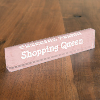 Fun Desk Sign Shopping Queen
