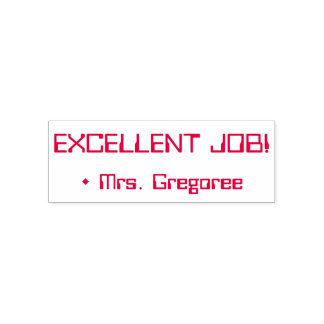 """Fun """"EXCELLENT JOB!"""" + Educator Name Rubber Stamp"""