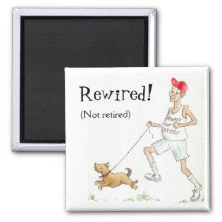 Fun Fridge Magnet: Rewired not Retired! Magnet