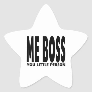 Fun Gifts for Bosses : Me Boss You Little Person Star Sticker