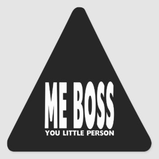 Fun Gifts for Bosses : Me Boss You Little Person Triangle Sticker