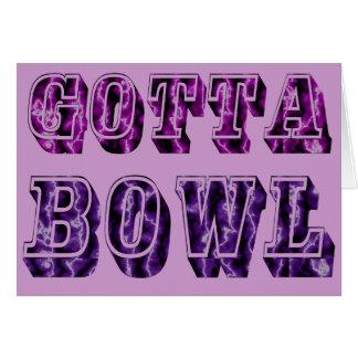 Fun Gotta Bowl Gift for Bowlers Card