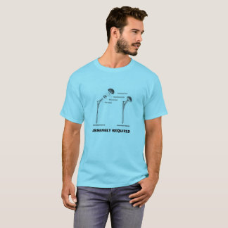 Fun Hip Surgery - Assembly Required T-Shirt