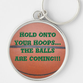 Fun Hold Onto Your Hoops Large Basketball Keychain