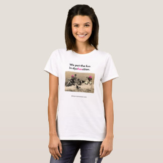 Fun in dysfunction.... T-Shirt