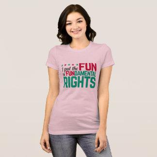Fun In FUNdamental Rights T-Shirt
