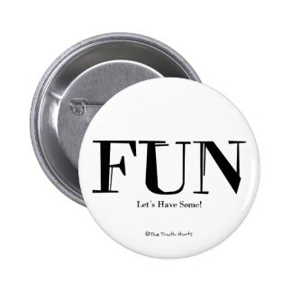 Fun! Let's Have Some! Pin
