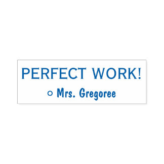 "Fun ""PERFECT WORK!"" Educator Rubber Stamp"