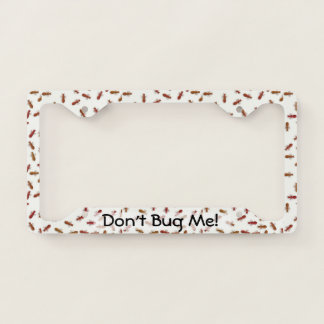 Fun Red Ants Pattern Don't Bug Me License Plate Frame