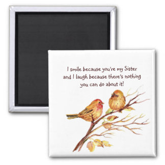 Fun Sister Saying with Cute Birds Square Magnet
