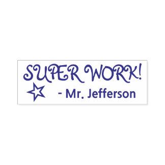 """Fun """"SUPER WORK!"""" + Teacher's Name Rubber Stamp"""
