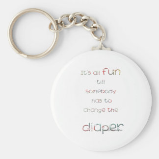 Fun Till Diaper Change Basic Round Button Keychain