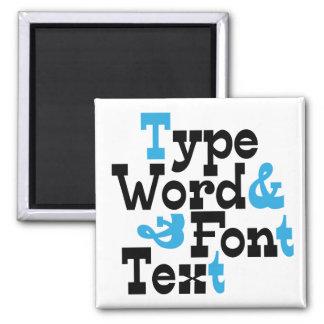 Fun Type design Magnet