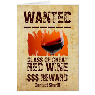 Fun Wanted Red Wine Greeting Card! Card