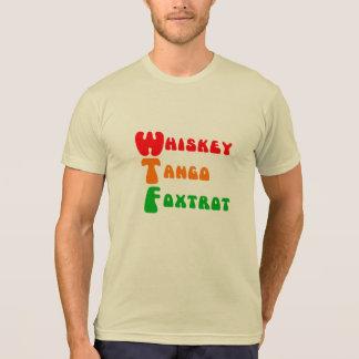 Fun WTF Whiskey Tango Foxtrot trendy T-Shirt
