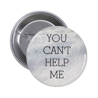 Fun you can't help me silver button