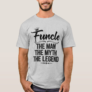 Funcle Definition The Man The Legend Shirt