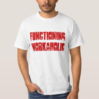 """Functioning Workaholic"" t-shirt"