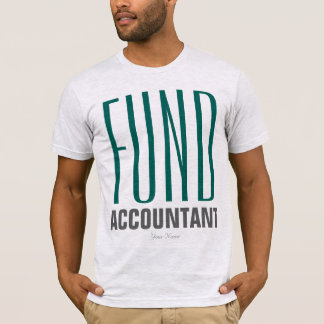 """Fund Accountant"" T-Shirt"
