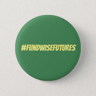 Fund WISE Futures 2 Inch Round Button