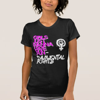 Fundamental Girls just wanna have rights T-Shirt