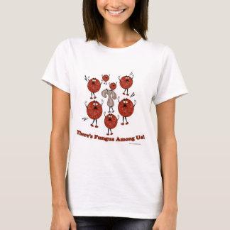 Fungus Among Us! T-Shirt