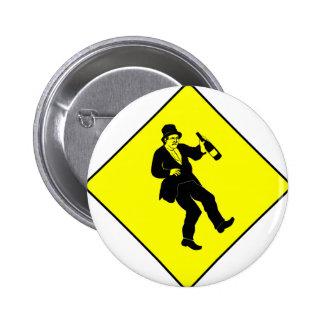 Funn Drunk Man Sign 2 Inch Round Button