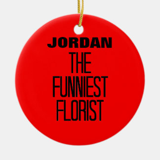 Funniest Florist Ceramic Ornament