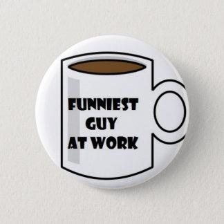 Funniest Guy at Work Merchandise 2 Inch Round Button