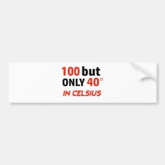 Funny 100th birthday design bumper sticker