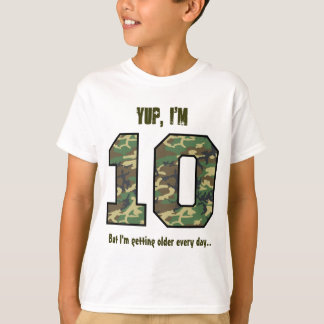 Funny  10th Birthday Getting Older  Camo V1 T-Shirt