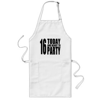 Funny 16th Birthdays : 16 Today and Ready to Party Long Apron